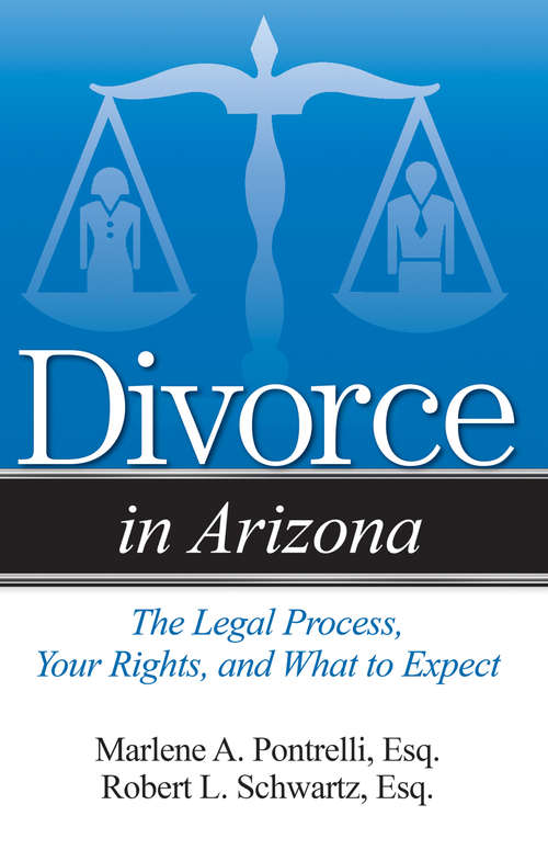 Divorce in Arizona: The Legal Process, Your Rights, and What to Expect (Divorce In)