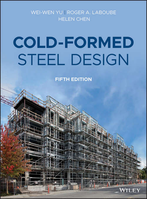 Cold-Formed Steel Design: Design Analysis Construction (Wiley Custom Select Ser.)