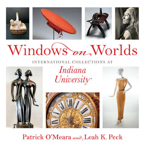 Windows on Worlds: International Collections at Indiana University (Well House Books)