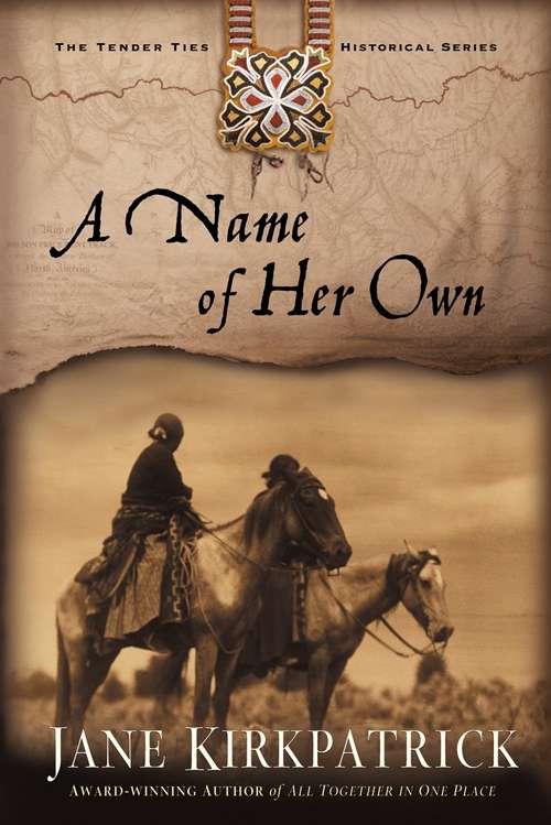 A Name of Her Own (Tender Ties #1)