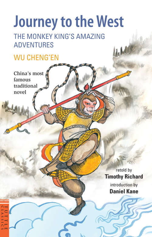 Journey to the West: The Monkey King's Amazing Adventures (Tuttle Classics)