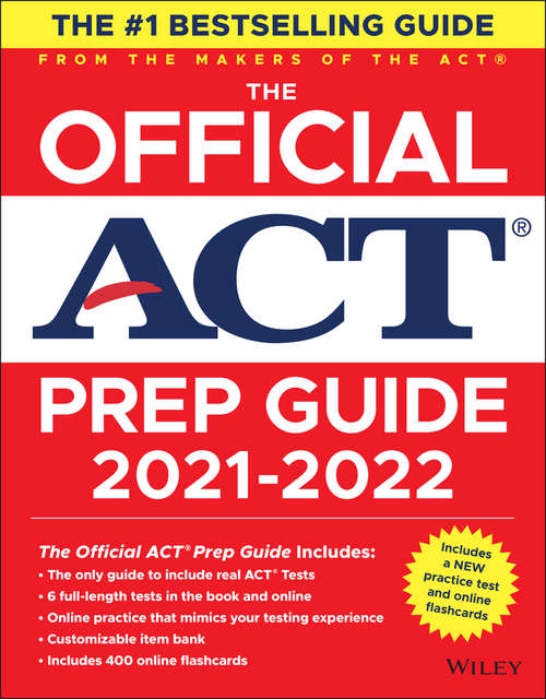 The Official ACT Prep Guide 2021-2022, (Book + 6 Practice Tests + Bonus Online Content)