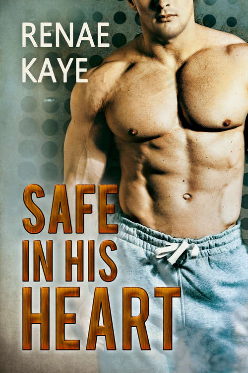 Safe in His Heart (Safe #2)