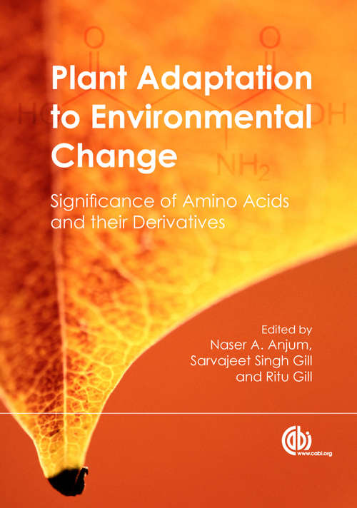 Plant Adaptation to Environmental Change: Significance of Amino Acids and their Derivatives