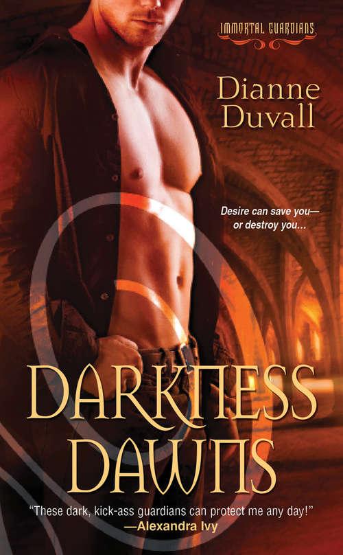 Darkness Dawns: When Darkness Comes; Darkness Dawns; Under Wraps; Predatory (Immortal Guardians #1)