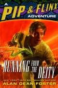 Running from the Deity (Adventures of Pip & Flinx #10)