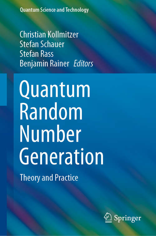 Quantum Random Number Generation: Theory and Practice (Quantum Science and Technology)