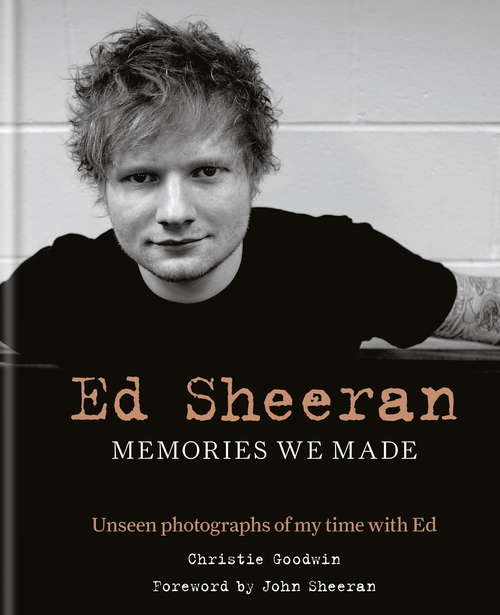 Ed Sheeran: Unseen photographs of my time with Ed