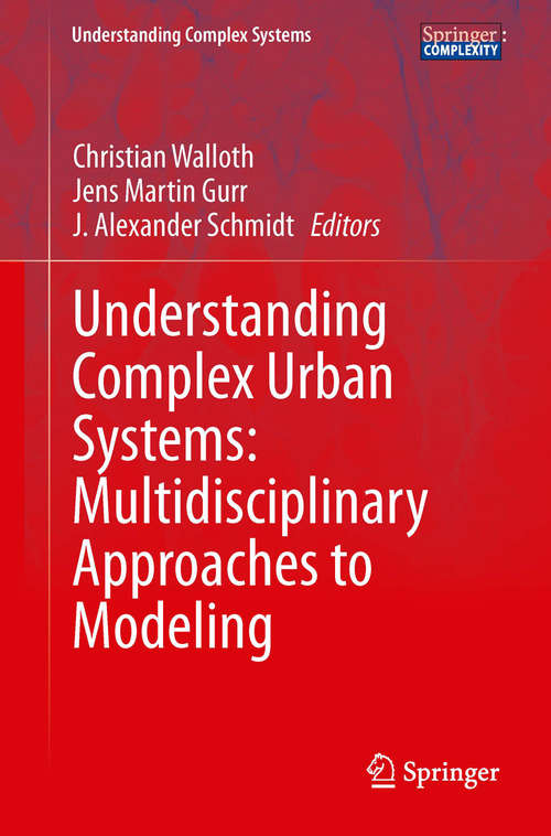 Understanding Complex Urban Systems: Multidisciplinary Approaches to Modeling