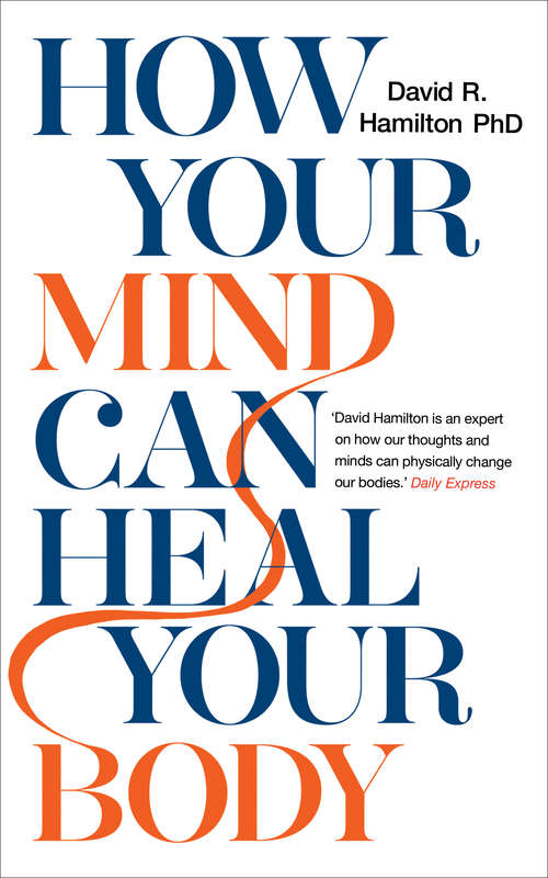 How Your Mind Can Heal Your Body: 10th Anniversary Edition