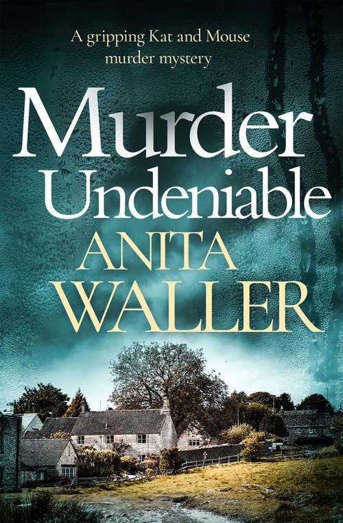 Murder Undeniable: A Gripping Murder Mystery (The Kat and Mouse Murder Mysteries #1)