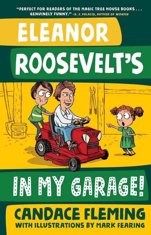 Eleanor Roosevelt's in My Garage! (History Pals)