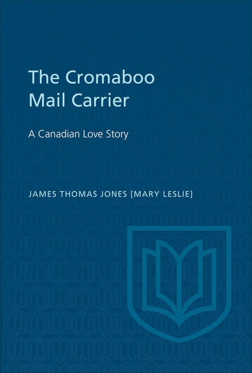 The Cromaboo Mail Carrier: A Canadian Love Story