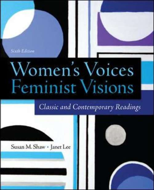 Women's Voices, Feminist Visions: Classic and Contemporary Readings (Sixth Edition)