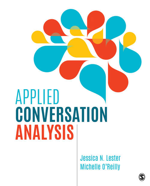 Applied Conversation Analysis: Social Interaction in Institutional Settings