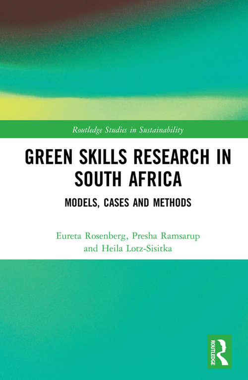 Green Skills Research in South Africa: Models, Cases and Methods (Routledge Studies in Sustainability)