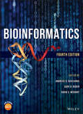 Bioinformatics: A Practical Guide To The Analysis Of Genes And Proteins (Methods Of Biochemical Analysis Ser. #145)