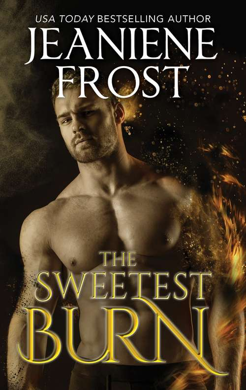 The Sweetest Burn: The Beautiful Ashes The Sweetest Burn The Brightest Embers (A Broken Destiny Novel #2)