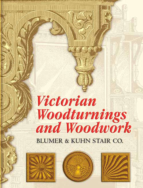 Victorian Woodturnings and Woodwork (Dover Architecture)