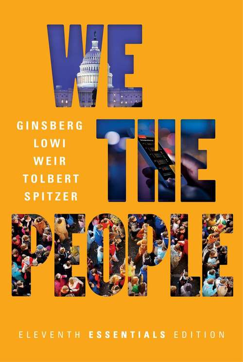 We The People (Eleventh Essentials Edition): An Introduction to American Politics