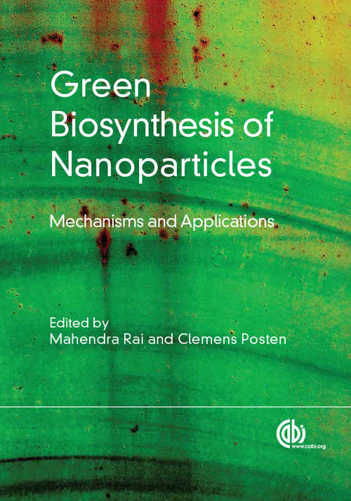 Green Biosynthesis of Nanoparticles: Mechanisms and Applications