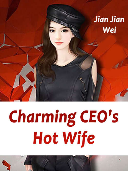 Charming CEO's Hot Wife: Volume 5 (Volume 5 #5)