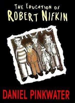 The Education of Robert Nifkin