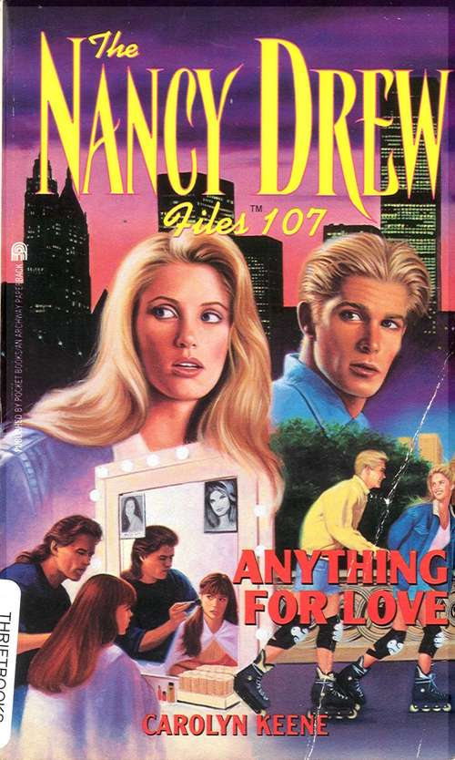 Anything for Love (The Nancy Drew Files #107)