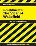 CliffsNotes on Goldsmith's The Vicar of Wakefield