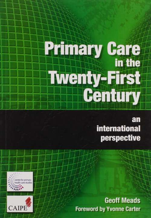 Primary Care in the Twenty-First Century: An International Perspective