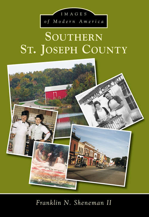 Southern St. Joseph County (Images of Modern America)