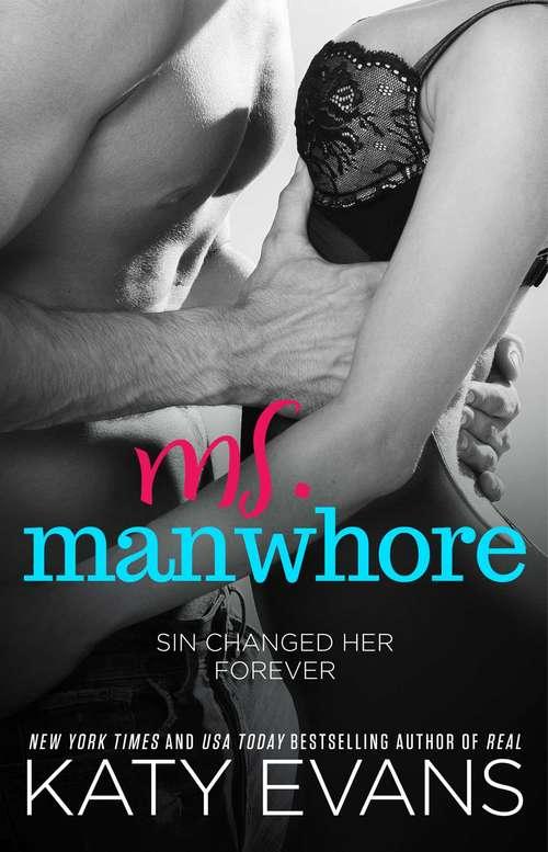 Ms. Manwhore: A Manwhore Series Novella (The Manwhore Series #3)