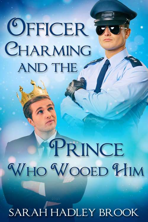 Officer Charming and the Prince Who Wooed Him