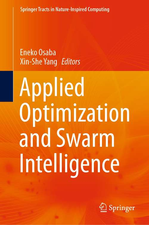 Applied Optimization and Swarm Intelligence (Springer Tracts in Nature-Inspired Computing)