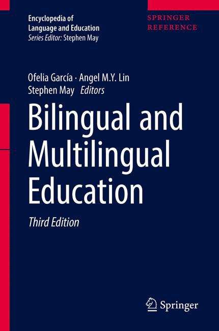 Bilingual and Multilingual Education: Implications For Sla, Tesol, And Bilingual Education (Encyclopedia of Language and Education #Vol. 5)