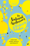 The Natural Apothecary: Tips for Home, Health and Beauty (Nature's Apothecary Ser. #3)