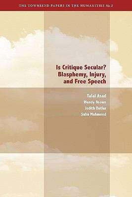 Is Critique Secular? Blasphemy, Injury and Free Speech