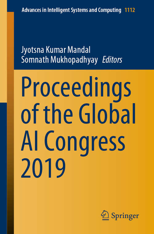 Proceedings of the Global AI Congress 2019 (Advances in Intelligent Systems and Computing #1112)