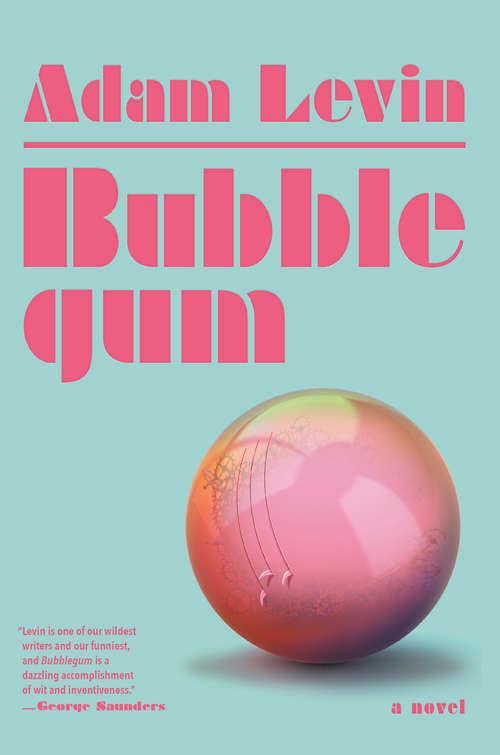 Bubblegum: A Novel