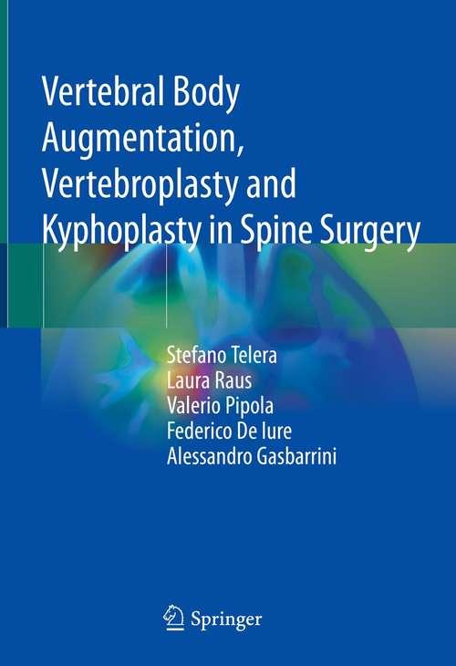 Vertebral Body Augmentation, Vertebroplasty and Kyphoplasty in Spine Surgery