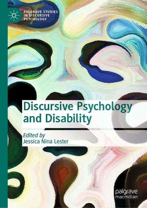 Discursive Psychology and Disability (Palgrave Studies in Discursive Psychology)