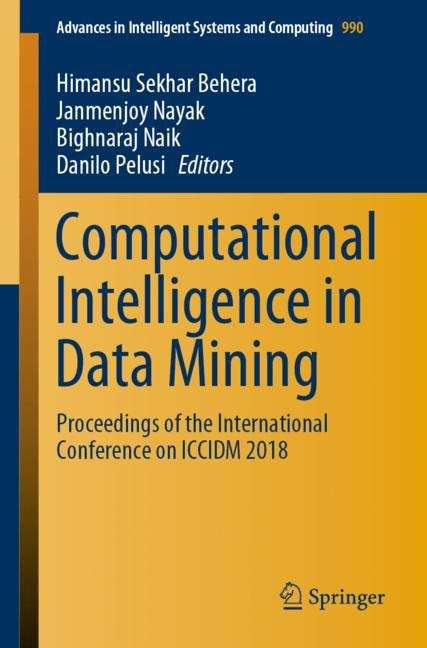 Computational Intelligence in Data Mining: Proceedings of the International Conference on ICCIDM 2018 (Advances in Intelligent Systems and Computing #990)
