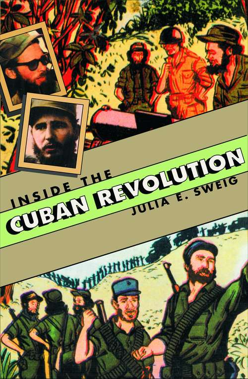 Collection sample book cover Inside the Cuban Revolution: Fidel Castro and the Urban Underground by Julia E. Sweig