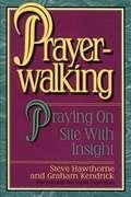 Prayerwalking: Praying on Site with Insight
