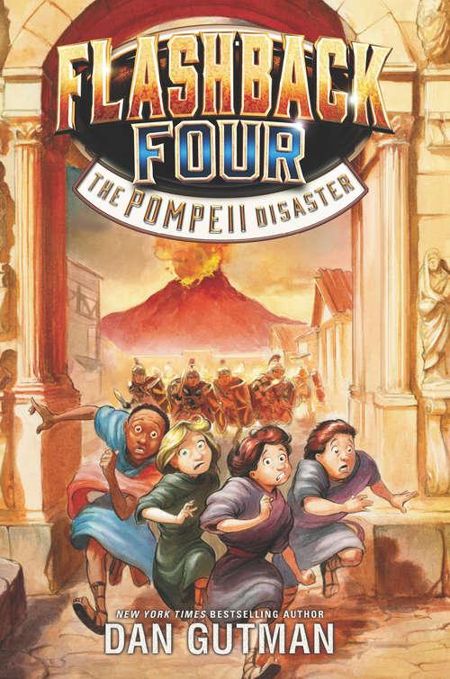 Flashback Four #3: The Pompeii Disaster (Flashback Four #3)