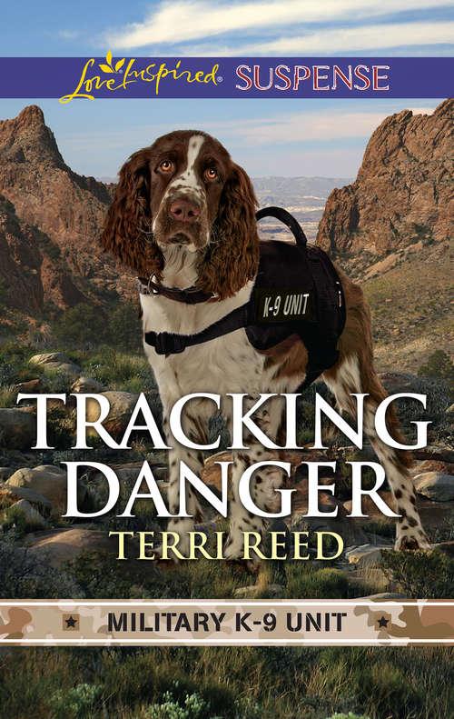 Tracking Danger (Military K-9 Unit)