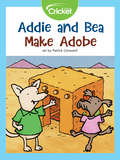 Addie and Bea Make Adobe