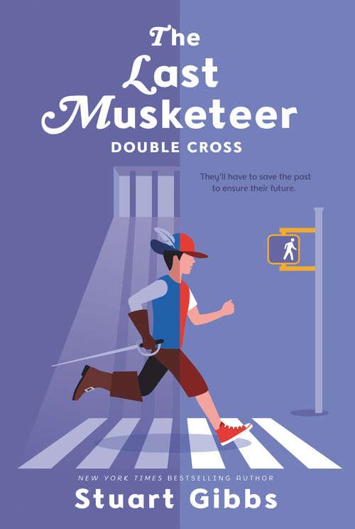 The Last Musketeer #3: Double Cross (Last Musketeer #3)