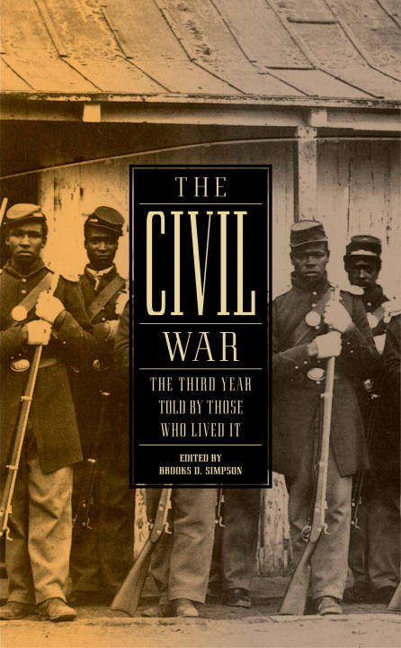 The Civil War: The Third Year Told by Those Who Lived It