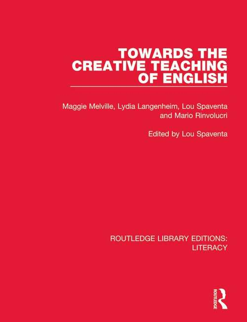 Towards the Creative Teaching of English (Routledge Library Editions: Literacy #21)